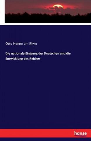 nationale Einigung der Deutschen und die Entwicklung des Reiches