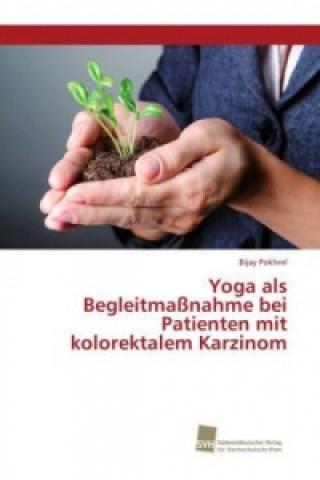 Yoga als Begleitmaßnahme bei Patienten mit kolorektalem Karzinom