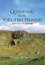 Quarrying in the Yorkshire Pennines
