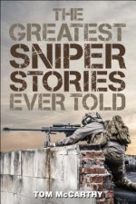 Greatest Sniper Stories Ever Told