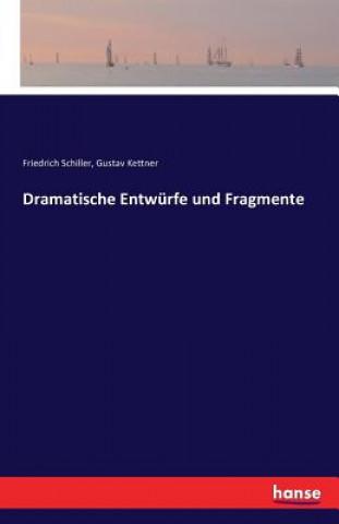 Dramatische Entwurfe Und Fragmente