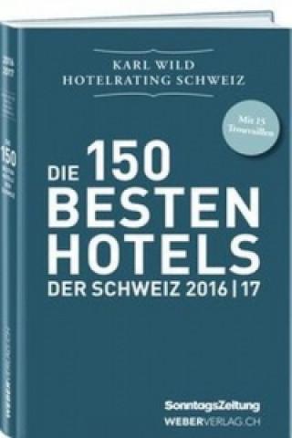 Die 150 besten Hotels der Schweiz 2016I17