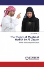 The Theory of Magbool Hadith by Al Gazaly