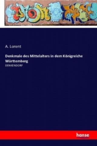 Denkmale des Mittelalters in dem Königreiche Württemberg