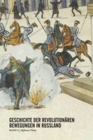 Geschichte der revolutionären Bewegungen in Russland. Bd.2