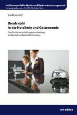 Berufswahl in der Hotellerie und Gastronomie