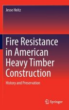 Fire Resistance in American Heavy Timber Construction