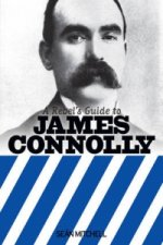 Rebel's Guide to James Connolly