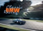 Classic BMW Racing (Wandkalender 2017 DIN A4 quer)