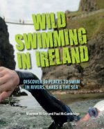 Wild Swimming in Ireland: Discover 50 Places to Swim in Rive