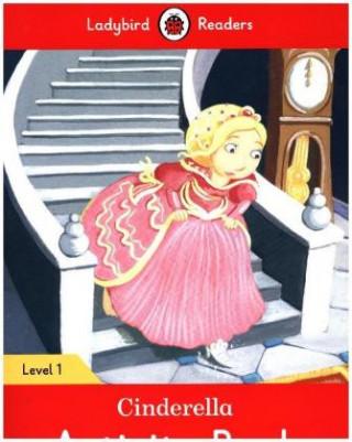 Cinderella Activity Book - Ladybird Readers Level 1