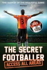 Secret Footballer: Access All Areas