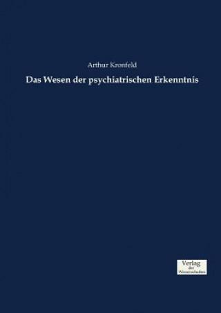 Das Wesen der psychiatrischen Erkenntnis