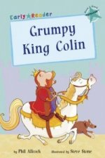 Grumpy King Colin (Early Reader)
