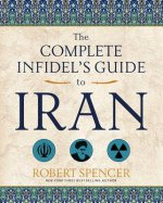 Complete Infidel's Guide to Iran