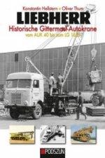 Liebherr Historische Gittermast-Autokrane. Bd.1