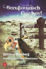 Berufswunsch Cowboy! - Sex, drugs and a country song