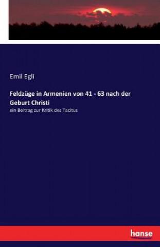 Feldzuge in Armenien von 41 - 63 nach der Geburt Christi