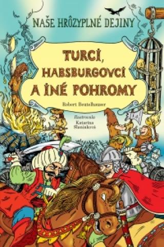 Turci, Habsburgovci a iné pohromy