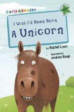 I Wish I'd Been Born a Unicorn (Early Reader)