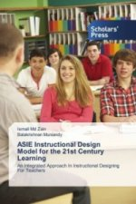 ASIE Instructional Design Model for the 21st Century Learning