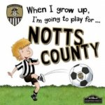 Notts County When I Grow Up Play For