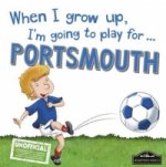 Portsmouth  When I Grow Up Play For