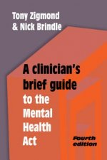 Clinician's Brief Guide to the Mental Health Act