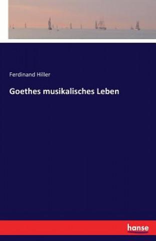 Goethes musikalisches Leben