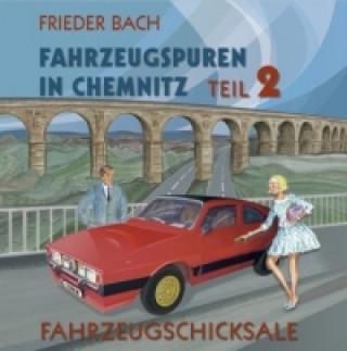 Fahrzeugspuren in Chemnitz. Bd.2