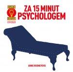 Za 15 minut psychologem