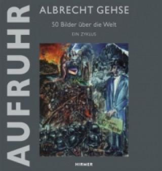 Albrecht Gehse - Aufruhr