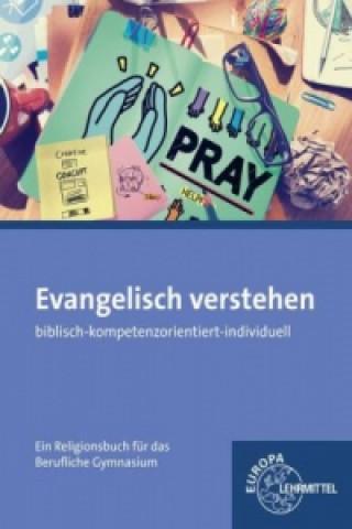 Evangelisch verstehen - Ein Religionsbuch für das berufliche Gymnasium