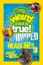 National Geographic Kids Weird But True!: Ripped from the He