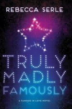 Famous in Love - Truly Madly Famously