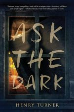 Ask the Dark