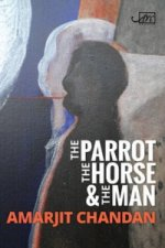 Parrot, the Horse and the Man