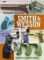 Standard Catalog of Smith & Wesson 4th Edition