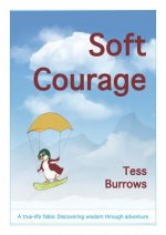 Soft Courage