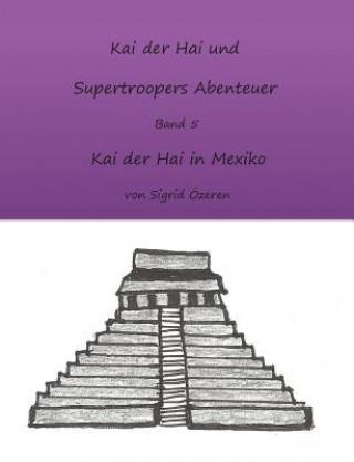 Kai der Hai und Supertroopers Abenteuer Band 5