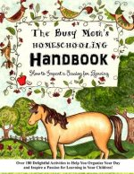 Busy Mom's Homeschooling Handbook