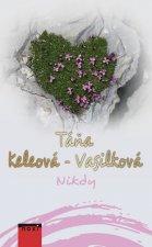 Táňa Keleová-Vasilková - Nikdy