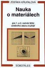 Nauka o materiálech pro 1.-2.ročník SOU učebního oboru truhlář