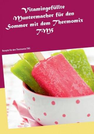Vitamingefullte Muntermacher fur den Sommer mit dem Thermomix TM5