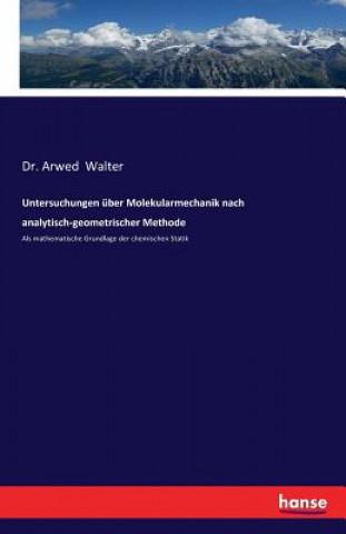 Untersuchungen uber Molekularmechanik nach analytisch-geometrischer Methode