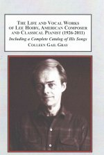 Life and Vocal Works of Lee Hoiby, American Composer and Cla