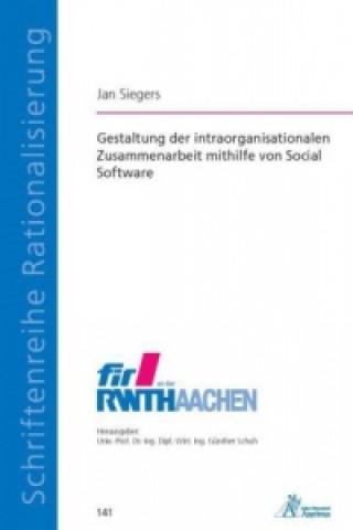 Gestaltung der intraorganisationalen Zusammenarbeit mithilfe von Social Software