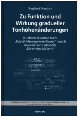 Zu Funktion und Wirkung gradueller Tonhöhenänderungen in J. S. Bachs Das Wohltemperierte Klavier I und II sowie F. Schuberts Die schöne Müllerin