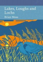 Collins New Naturalist Library (128) - Lakes, Loughs and Lochs