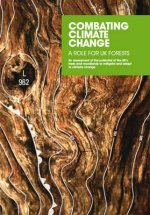 Combating Climate Change - a Role for UK Forests